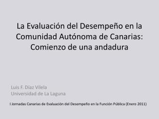 La Evaluaci n del Desempe o en la Comunidad Aut noma de Canarias: Comienzo de una andadura