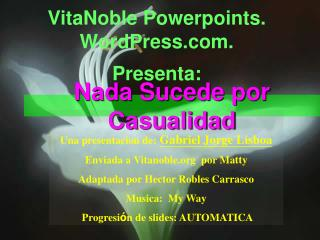 VitaNoble Powerpoints. WordPress.  Presenta: