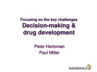 Focusing on the key challenges  Decision-making   drug development