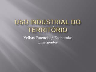 Uso Industrial do Territ rio