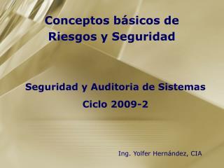Seguridad y Auditoria de Sistemas Ciclo 2009-2
