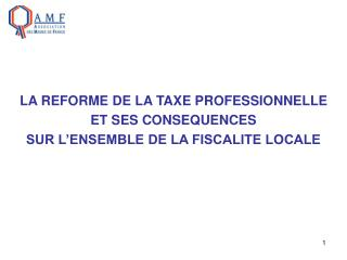 LA REFORME DE LA TAXE PROFESSIONNELLE ET SES CONSEQUENCES  SUR L ENSEMBLE DE LA FISCALITE LOCALE