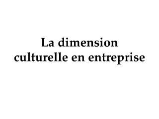 La dimension culturelle en entreprise