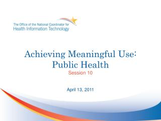 Achieving Meaningful Use:  Public Health