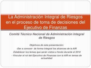 La Administraci n Integral de Riesgos en el proceso de toma de decisiones del Ejecutivo de Finanzas