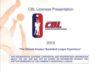 CBL Licensee Presentation 2010
