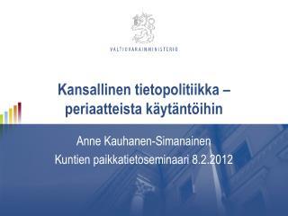 Kansallinen tietopolitiikka   periaatteista k yt nt ihin