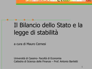 Il Bilancio dello Stato e la legge di stabilit    a cura di Mauro Cernesi    Universit  di Cassino- Facolt  di Economia