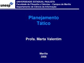 Planejamento T tico   Profa. Marta Valentim   Mar lia 2008