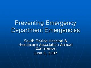 Preventing Emergency Department Emergencies