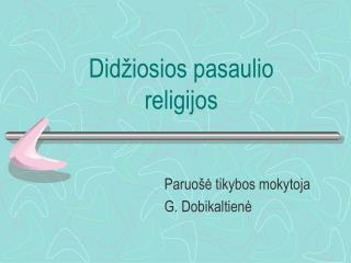 Did iosios pasaulio religijos