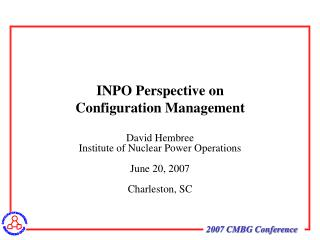 David Hembree Institute of Nuclear Power Operations  June 20, 2007  Charleston, SC
