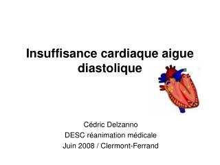 Insuffisance cardiaque aigue diastolique