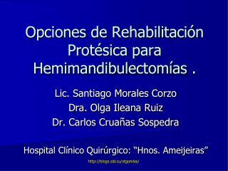 Opciones de Rehabilitaci n Prot sica para Hemimandibulectom as .