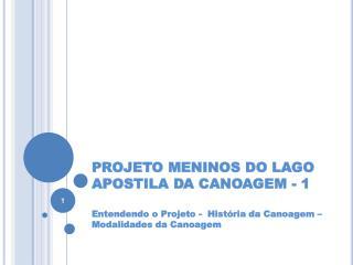 PROJETO MENINOS DO LAGO APOSTILA DA CANOAGEM - 1