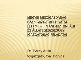 Megyei Mezogazdas gi Szakigazgat si Hivatal  lelmiszerl nc-biztons gi  s  llateg szs g gyi Igazgat s g feladatai