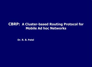 CBRP:  A Cluster-based Routing Protocol for Mobile Ad hoc Networks