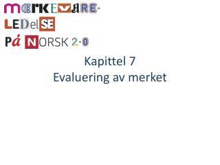 Kapittel 7 Evaluering av merket