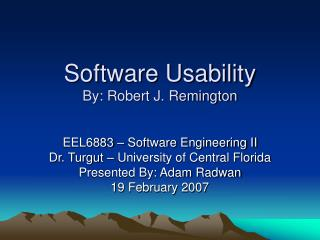 Software Usability By: Robert J. Remington