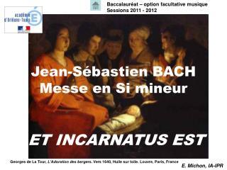 Jean-S bastien BACH Messe en Si mineur