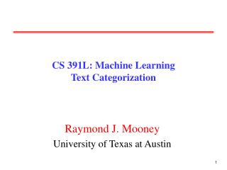 CS 391L: Machine Learning Text Categorization