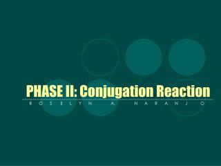 PHASE II: Conjugation Reaction