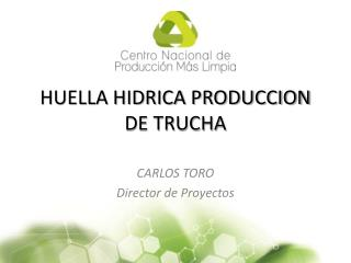 HUELLA HIDRICA PRODUCCION DE TRUCHA