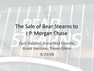 The Sale of Bear Stearns to J.P. Morgan Chase