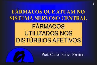 F RMACOS QUE ATUAM NO SISTEMA NERVOSO CENTRAL