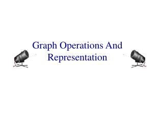Graph Operations And Representation