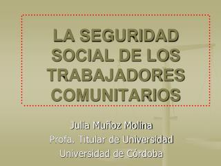 LA SEGURIDAD SOCIAL DE LOS TRABAJADORES COMUNITARIOS