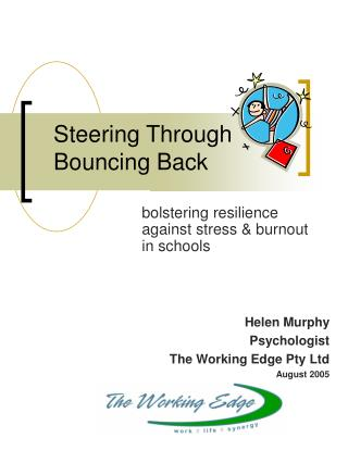 Steering Through  Bouncing Back