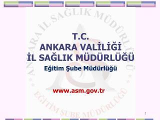 T.C.  ANKARA VALILIGI  IL SAGLIK M D RL G