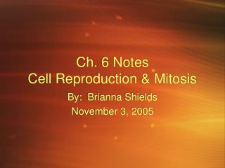 Ch. 6 Notes Cell Reproduction  Mitosis