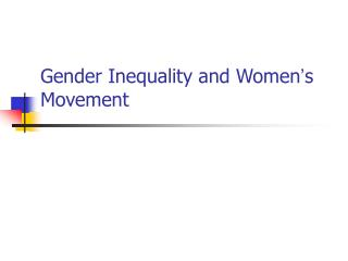 Gender Inequality and Women s       Movement