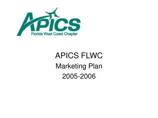 APICS FLWC  Marketing Plan 2005-2006