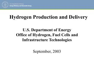U.S. Department of Energy Office of Hydrogen, Fuel Cells and Infrastructure Technologies