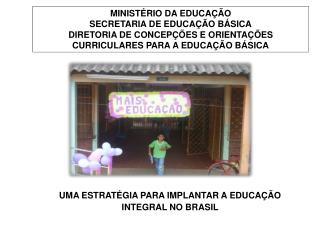 MINIST RIO DA EDUCA  O SECRETARIA DE EDUCA  O B SICA DIRETORIA DE CONCEP  ES E ORIENTA  ES CURRICULARES PARA A EDUCA  O