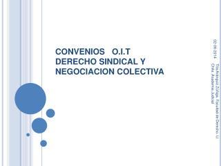 CONVENIOS   O.I.T DERECHO SINDICAL Y NEGOCIACION COLECTIVA