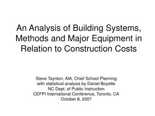 An Analysis of Building Systems, Methods and Major Equipment in Relation to Construction Costs