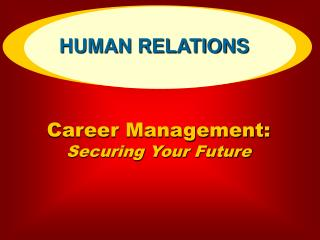 Career Management:  Securing Your Future