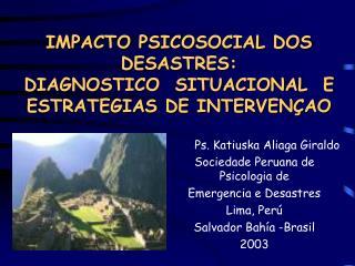 IMPACTO PSICOSOCIAL DOS DESASTRES:  DIAGNOSTICO  SITUACIONAL  E ESTRATEGIAS DE INTERVEN AO