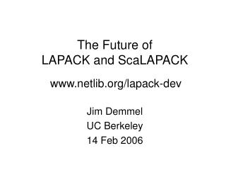 The Future of  LAPACK and ScaLAPACK   netlib