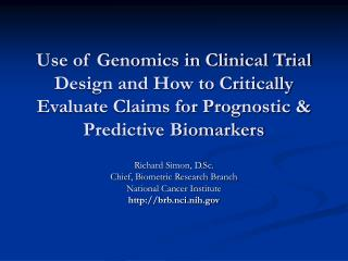 Use of Genomics in Clinical Trial Design and How to Critically Evaluate Claims for Prognostic  Predictive Biomarkers