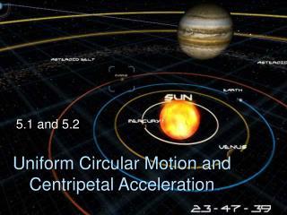Uniform Circular Motion and Centripetal Acceleration