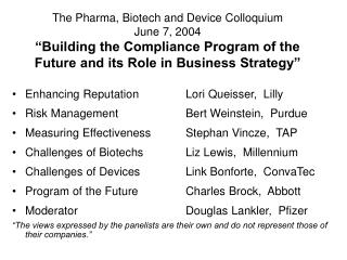 The Pharma, Biotech and Device Colloquium June 7, 2004  Building the Compliance Program of the Future and its Role in Bu
