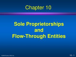 Sole Proprietorships and Flow-Through Entities