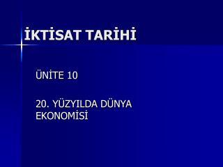IKTISAT TARIHI
