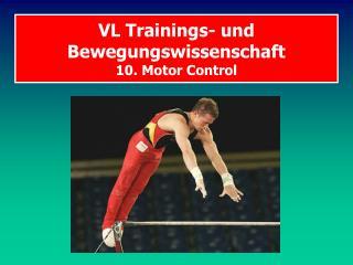 VL Trainings- und Bewegungswissenschaft  10. Motor Control