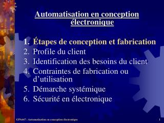 Automatisation en conception  lectronique   tapes de conception et fabrication Profile du client Identification des beso